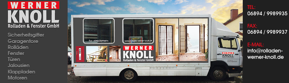 Werner Knoll GmbH l Rolladen & Fenster l St. Ingbert-Hassel
